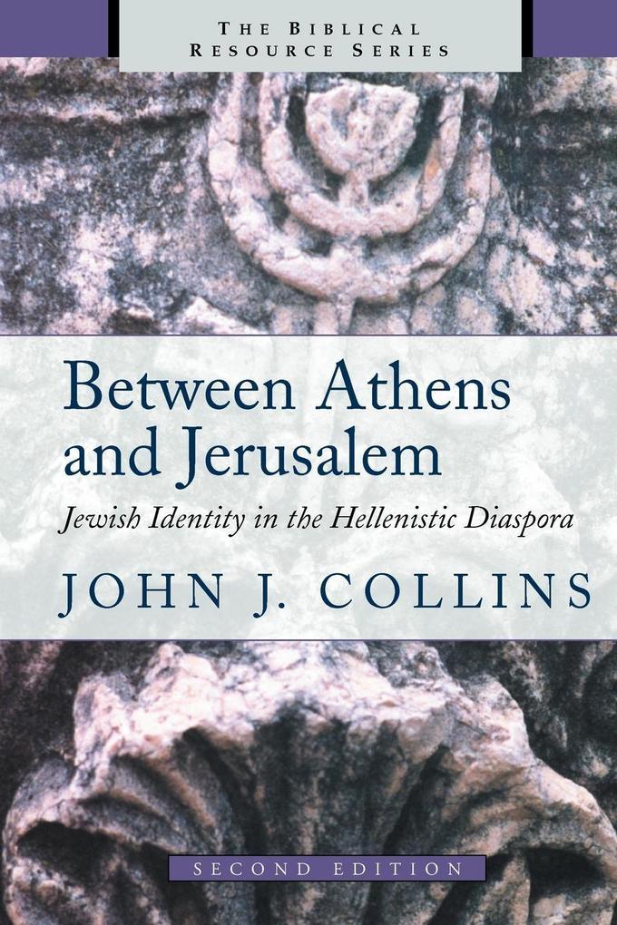 Between Athens and Jerusalem: Jewish Identity in the Hellenistic Diaspora als Taschenbuch