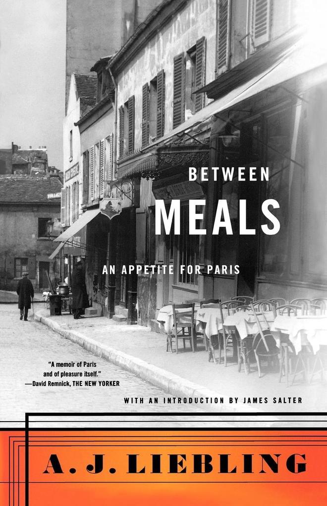 Between Meals: An Appetite for Paris als Taschenbuch