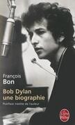 Bob Dylan: Une Biographie