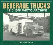 Beverage Trucks 1910-1975 Photo Archive als Buch