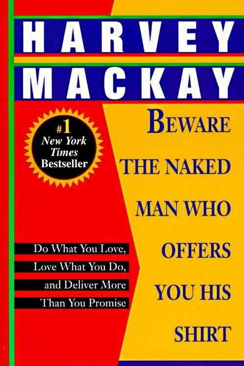 Beware the Naked Man Who Offers You His Shirt: Do What You Love, Love What You Do, and Deliver More Than You Promise als Taschenbuch