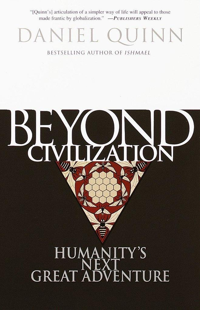 Beyond Civilization: Humanity's Next Great Adventure als Taschenbuch