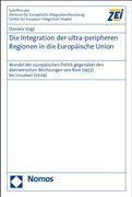 Die Integration der ultra-peripheren Regionen in die Europäische Union