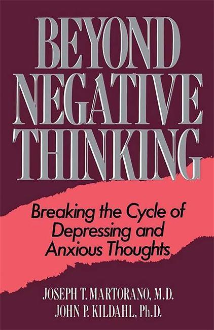 Beyond Negative Thinking: Breaking the Cycle of Depressing and Anxious Thoughts als Taschenbuch