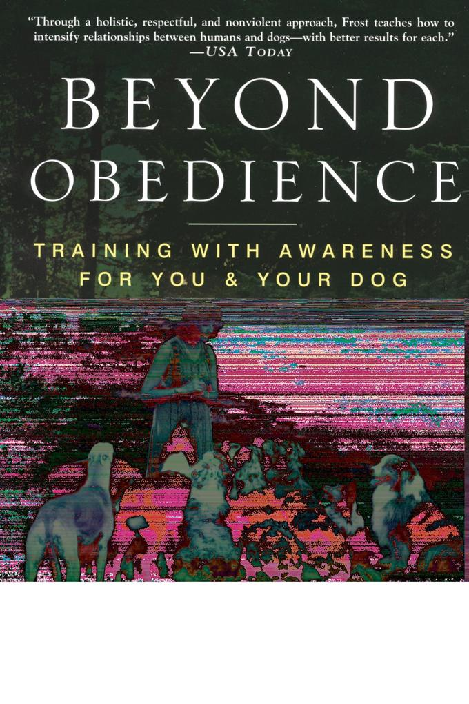 Beyond Obedience: Training with Awareness for You & Your Dog als Taschenbuch