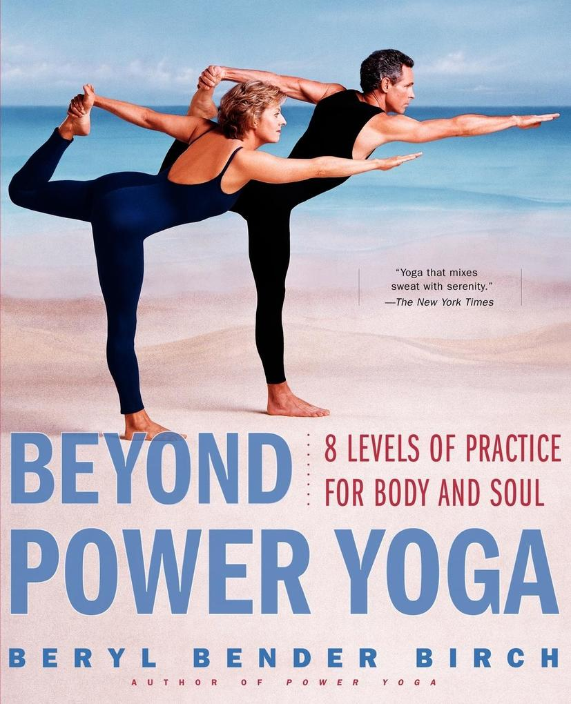 Beyond Power Yoga: 8 Levels of Practice for Body and Soul als Taschenbuch