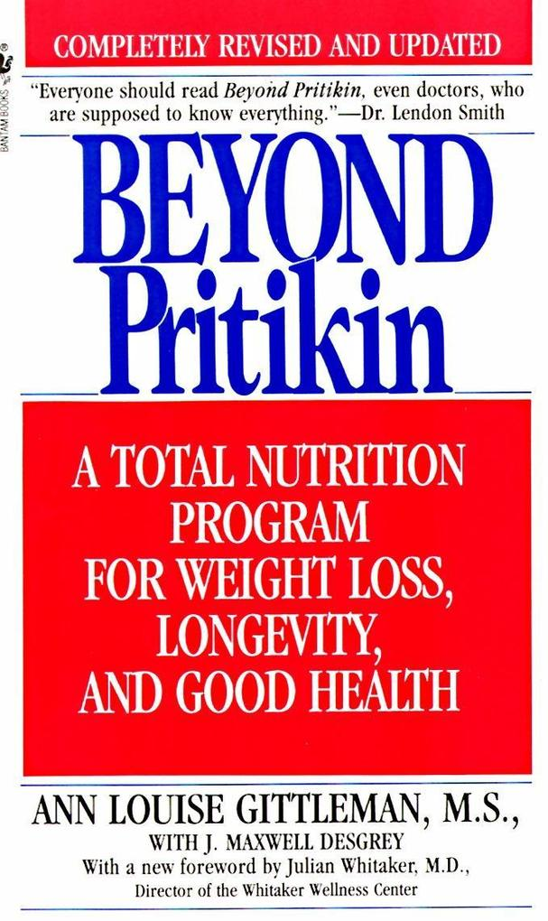 Beyond Pritikin: A Total Nutrition Program for Rapid Weight Loss, Longevity, & Good Health als Taschenbuch