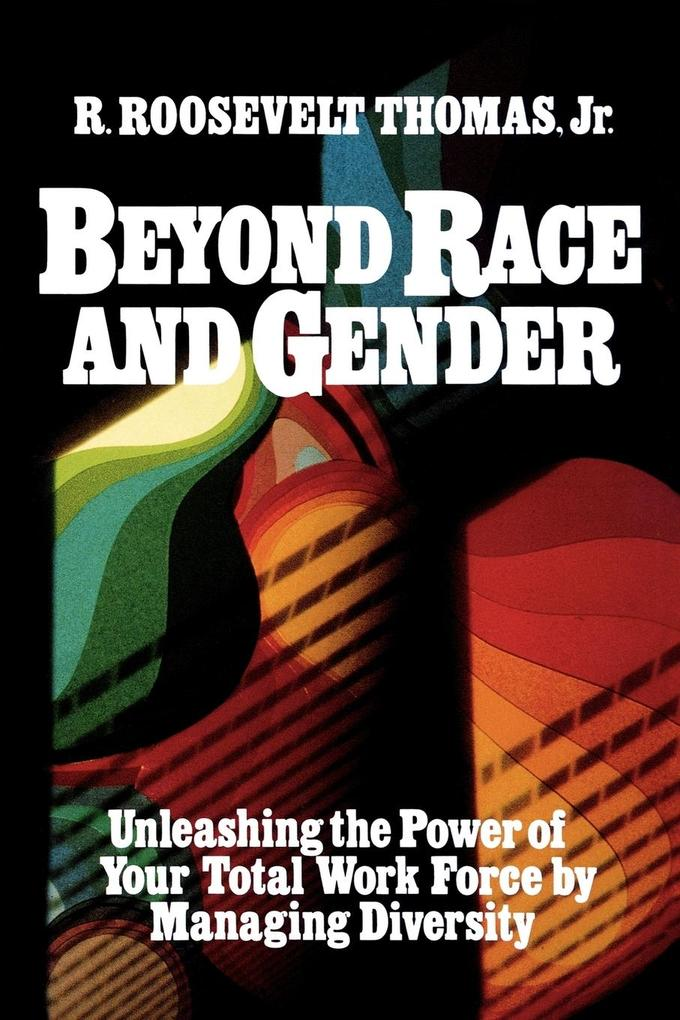 Beyond Race and Gender: Unleashing the Power of Your Total Workforce by Managing Diversity als Taschenbuch