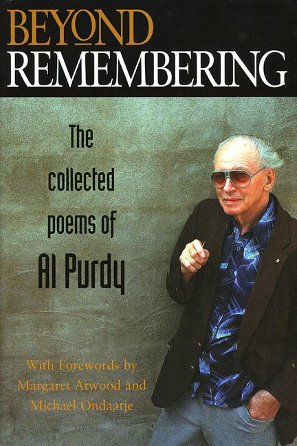 Beyond Remembering: The Collected Poems of Al Purdy als Buch