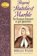 Beyond Stateliest Marble: The Passionate Femininity of Anne Bradstreet