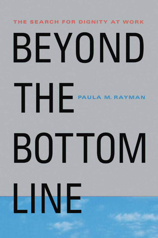 Beyond the Bottom Line: The Search for Dignity at Work als Buch