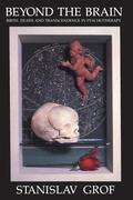 Beyond the Brain-Birth: Birth, Death, and Transcendence in Psychotherapy