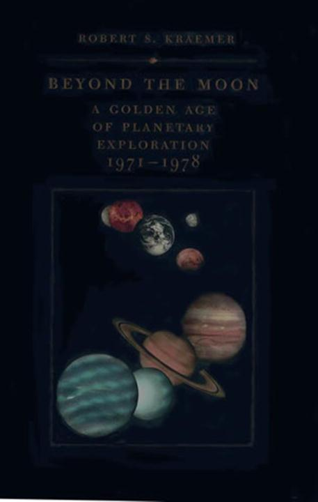 Beyond the Moon: A Golden Age of Planetary Exploration, 1971-1978 als Buch