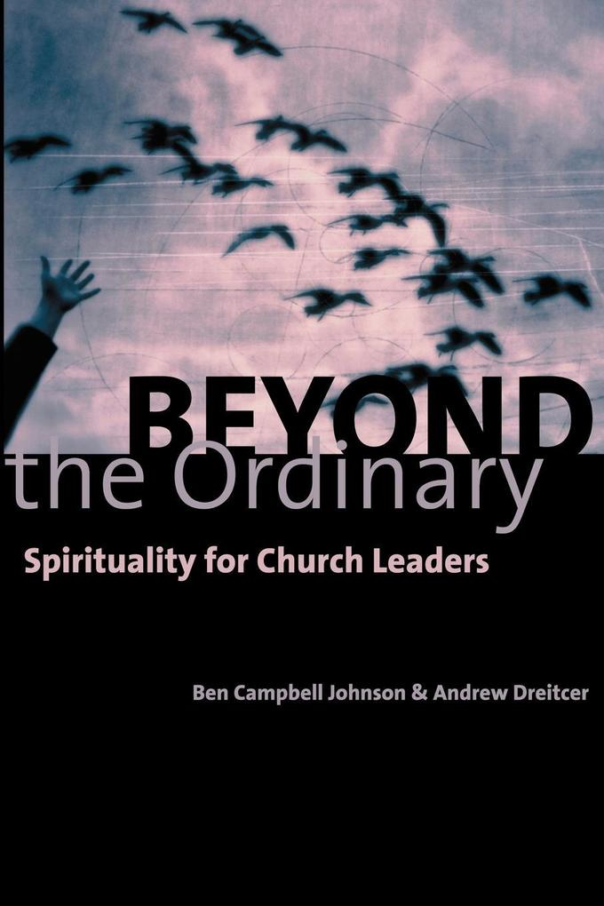 Beyond the Ordinary: Spirituality for Church Leaders als Taschenbuch