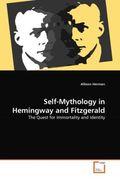 Self-Mythology in Hemingway and Fitzgerald