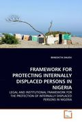 FRAMEWORK FOR PROTECTING INTERNALLY DISPLACED PERSONS IN NIGERIA