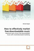How to effectively market free-downloadable music