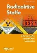 Radioaktive Stoffe sicher versenden - transportieren - empfangen