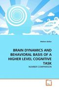 BRAIN DYNAMICS AND BEHAVIORAL BASIS OF A HIGHER LEVEL COGNITIVE TASK