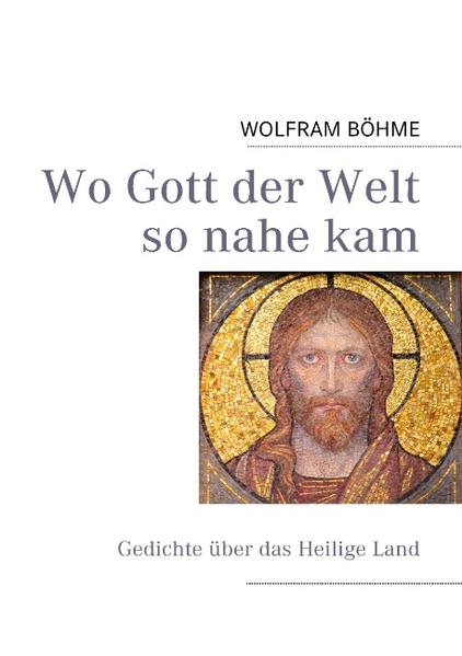 Wo Gott der Welt so nahe kam als Buch von Wolfr...
