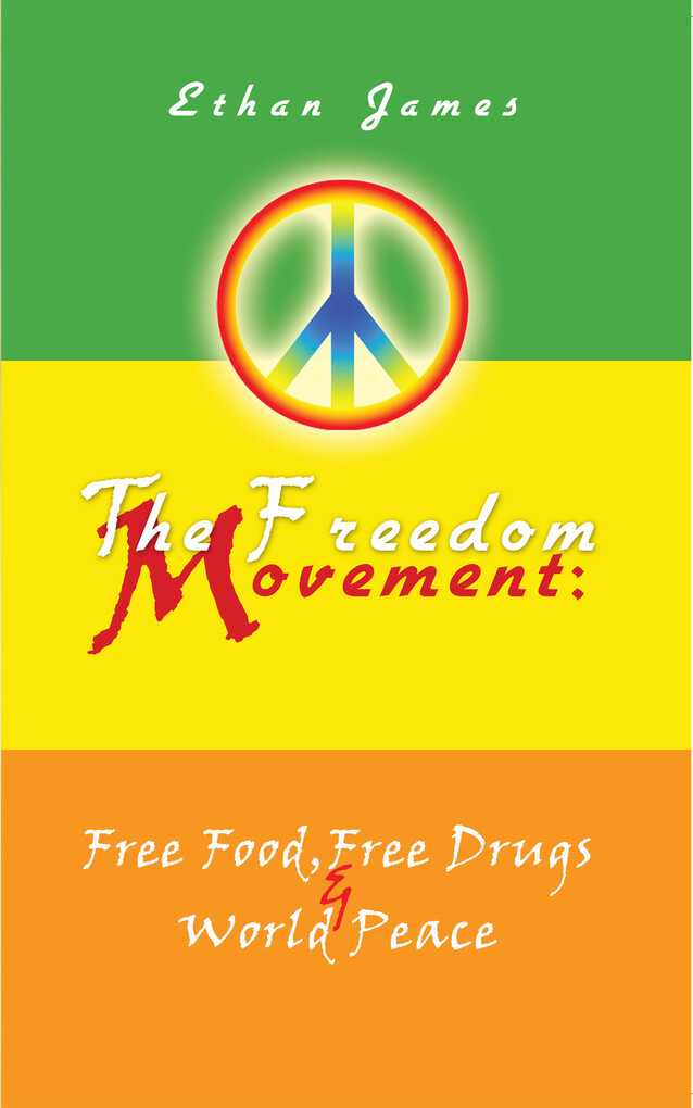 The Freedom Movement: Free Food, Free Drugs & W...