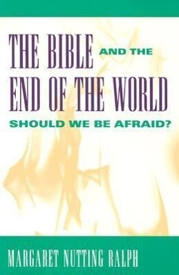 The Bible and the End of the World: Should We Be Afraid? als Taschenbuch