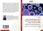 Bases Moléculaires de la Résistance des VIH-1 Sous-types non-B aux ARV