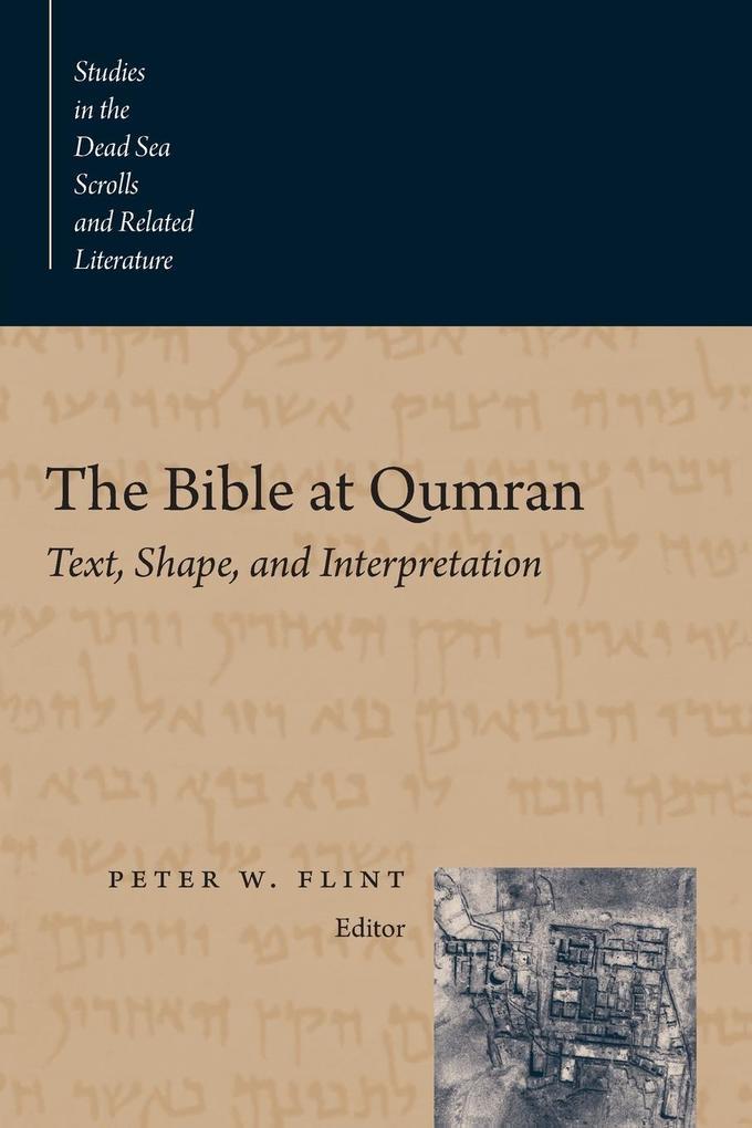 The Bible at Qumran: Text, Shape, and Interpretation als Taschenbuch