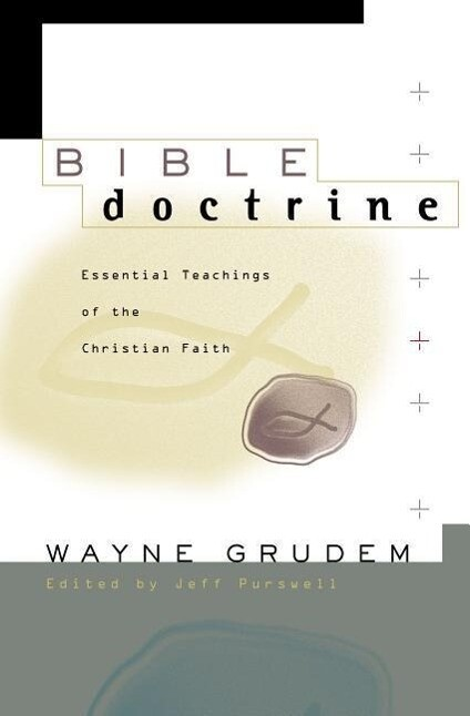 Bible Doctrine: Essential Teachings of the Christian Faith als Buch