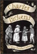 Charles Dickens: A Very Peculiar History(tm)