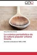 La crónica periodística de la cultura popular urbana limeña