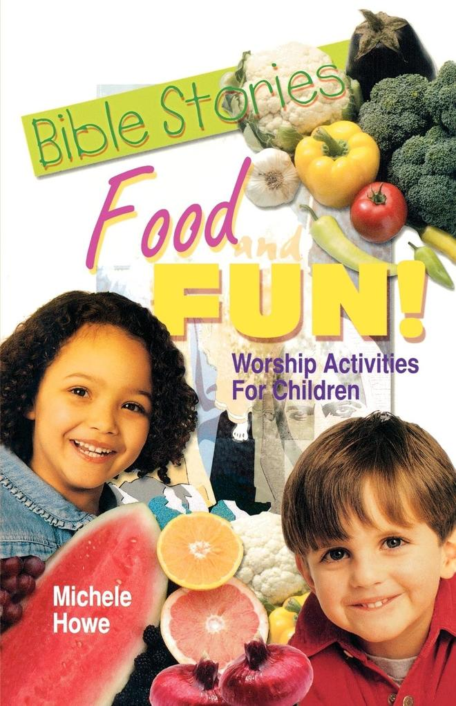 Bible Stories Food And Fun! als Taschenbuch
