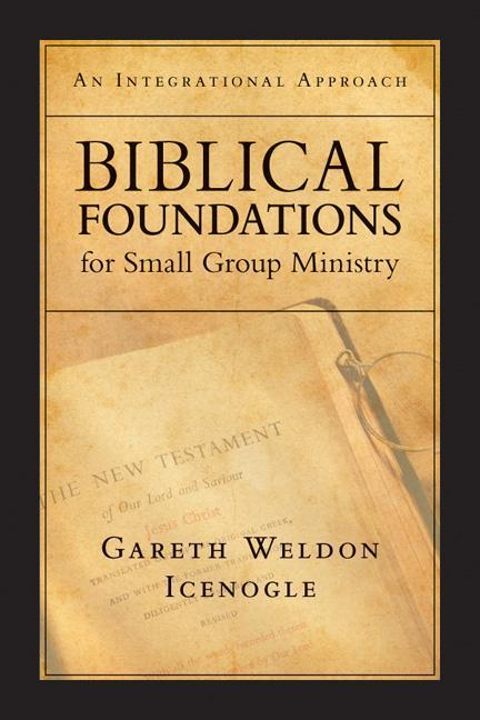 Biblical Foundations for Small Group Ministry: An Integrational Approach als Taschenbuch