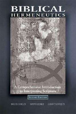Biblical Hermeneutics: A Comprehensive Introduction to Interpreting Scripture als Taschenbuch