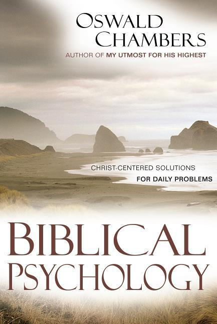Biblical Psychology: Christ-Centered Solutions for Daily Problems als Taschenbuch