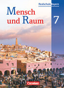 Mensch und Raum 7. Jahrgangsstufe. Schülerbuch. Geographie Realschule Bayern