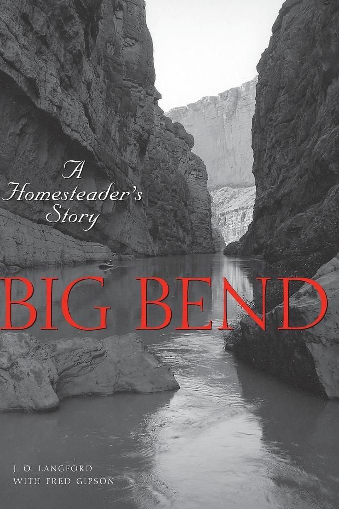 Big Bend: A Homesteader's Story als Taschenbuch