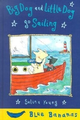 Big Dog and Little Dog Go Sailing als Buch
