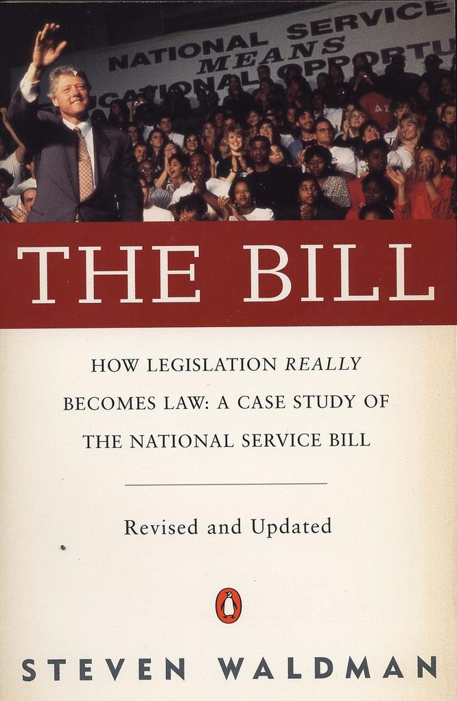 The Bill: How Legislation Really Becomes Law Case Stdy Natl Service Bill (REV & Updated) als Taschenbuch