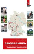 ABGEFAHREN: Auf dem Rad durch Deutschland mit wenig Geld und viel Gepäck