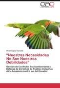 """""""Nuestras Necesidades No Son Nuestras Debilidades"""""""