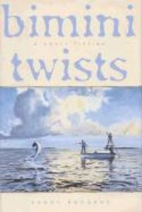 Bimini Twists: A Short Fiction als Buch