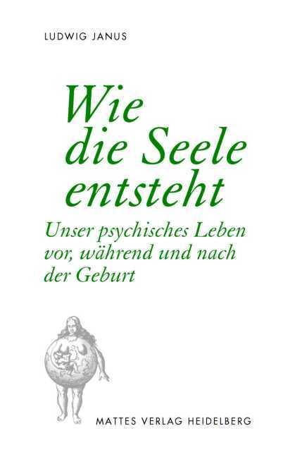 Wie die Seele entsteht als Buch von Ludwig Janus
