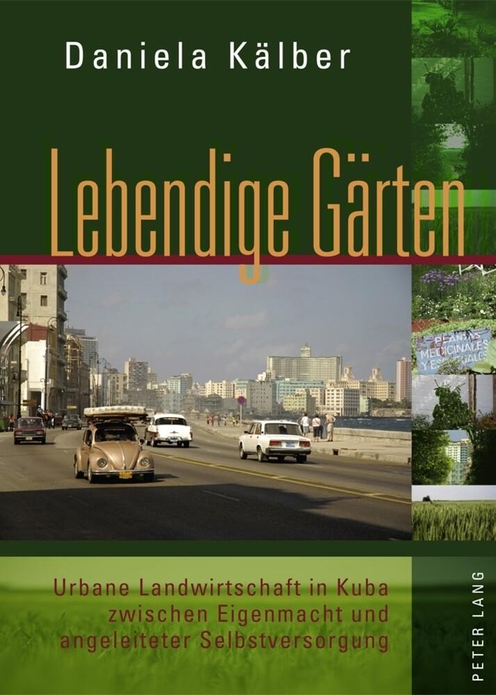 Lebendige Gärten als Buch von Daniela Kälber