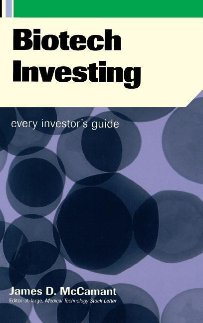 Biotech Investing: Every Investor's Guide als Buch