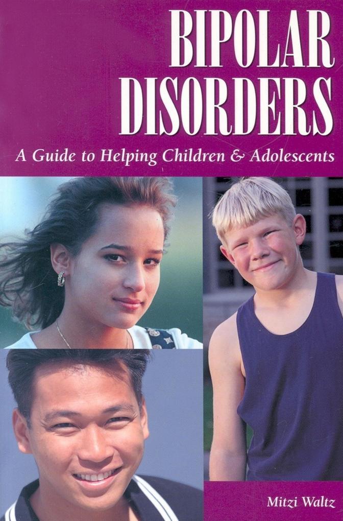 Bipolar Disorders: A Guide to Helping Children & Adolescents als Taschenbuch