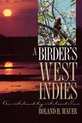 A Birder's West Indies: An Island-By-Island Tour