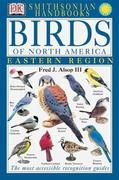 Smithsonian Handbooks: Birds of North America: East: The Most Accessible Recognition Guide