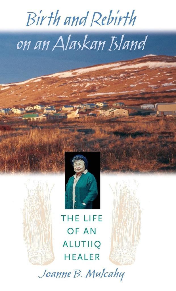 Birth and Rebirth on an Alaskan Island als Buch