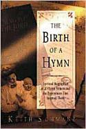 The Birth of a Hymn: Spiritual Biographies of 20 Hymn Writers and the Experiences That Inspired Them als Taschenbuch